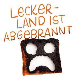 Lecker-Land ist abgebrannt